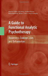 Guide To Functional Analytic Psychotherapy