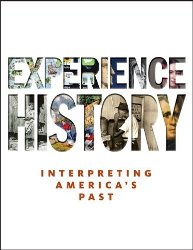 Experience History Interpreting America's Past