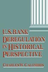 U.S Bank Deregulation In Historical Perspective
