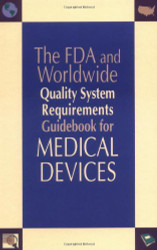 Fda And Worldwide Quality System Requirements Guidebook For Medical Devices