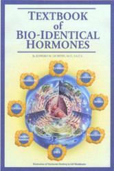 Textbook Of Bio-Identical Hormones
