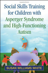 Social Skills Training For Children With Asperger Syndrome And High-Functioning