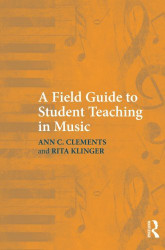 Field Guide To Student Teaching In Music