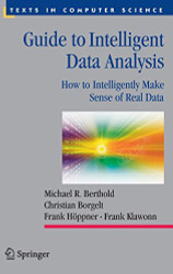 Guide To Intelligent Data Analysis