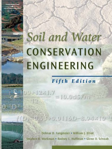 Soil and water conservation engineering by delmar d fangmeier for Soil and water conservation