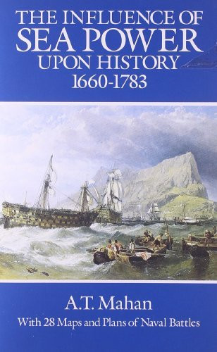 Influence Of Sea Power Upon History 1660-1783