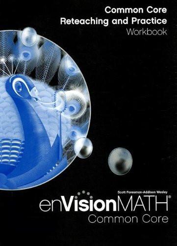 Math 2012 Common Core Reteaching And Practice Workbook Grade 5