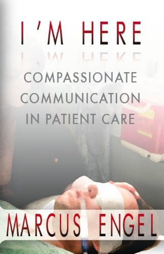 I'M Here Compassionate Communication In Patient Care
