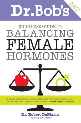 Dr Bob's Guide To Balancing Female Hormones