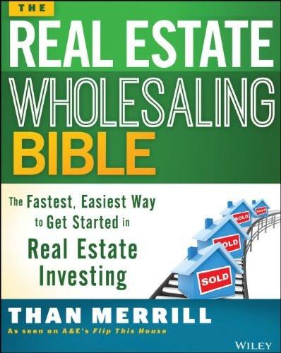 Real Estate Wholesaling Bible