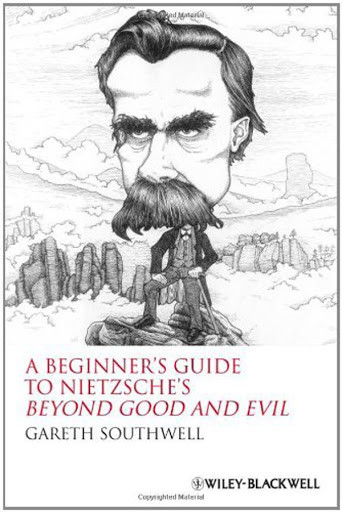 A Beginner's Guide To Nietzsche's Beyond Good And Evil by