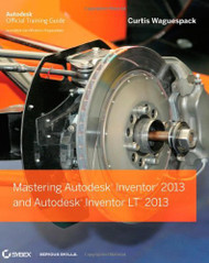 Mastering Autodesk Inventor And Autodesk Inventor Lt