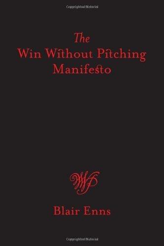 Win Without Pitching Manifesto