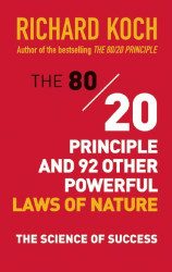 80/20 Principle And 92 Other Powerful Laws Of Nature