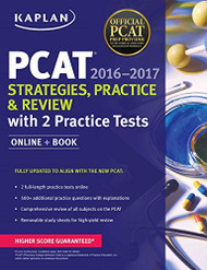 Kaplan PCAT 2016-2017 Strategies Practice and Review with 2 Practice Tests