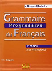 Grammaire Progressive Du Francais: Niveau Debutant