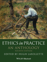 Ethics In Practice An Anthology