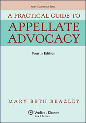 Practical Guide To Appellate Advocacy