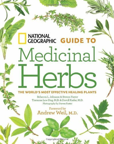 National Geographic Guide To Medicinal Herbs By Tieraona Low Dog