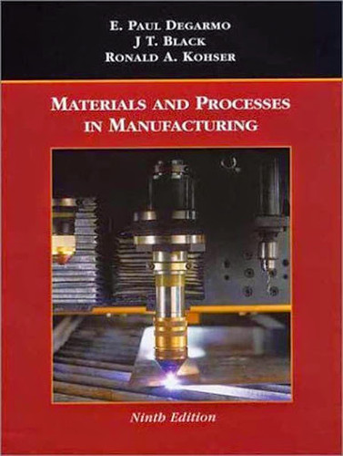 De Garmo's Materials And Processes In Manufacturing