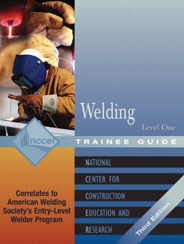 welding level 1 trainee guide by nccer rh americanbookwarehouse com welding level 1 trainee guide hardcover 5th welding level 1 trainee guide welding safety