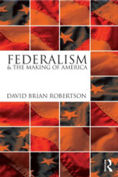 Federalism And The Making Of America