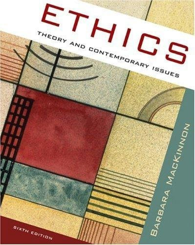 Ethics Theory And Contemporary Issues
