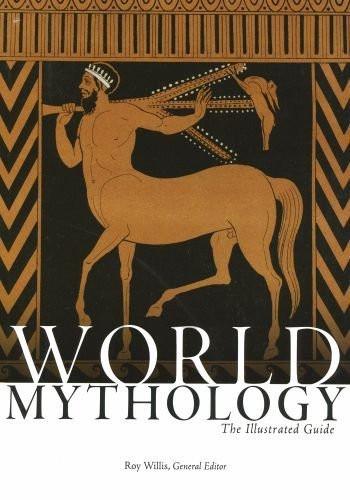 World Mythology The Illustrated Guide