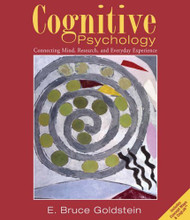 Cognitive Psychology Connecting Mind Research & Everyday Experience by E Bruce Goldstein
