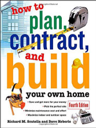 How To Plan Contract And Build Your Own Home