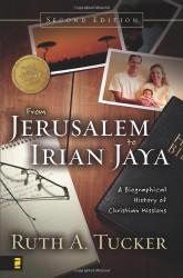 From Jerusalem To Irian Jaya by Ruth A Tucker