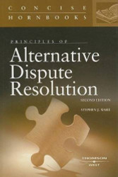 Principles of Alternative Dispute Resolution by Stephen Ware