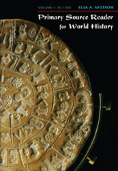 Primary Source Reader For World History Volume 1 by Elsa Nystrom