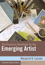 The Practical Handbook For The Emerging Artist by Margaret Lazzari