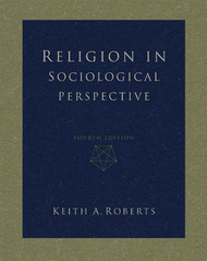 Religion In Sociological Perspective by Keith A Roberts