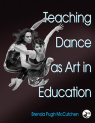 Teaching Dance As Art In Education by Brenda McCutchen