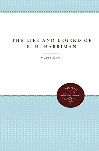 Life and Legend of E H Harriman