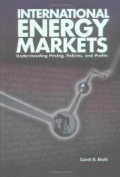 International Energy Markets by Carol Dahl