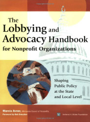 Lobbying And Advocacy Handbook For Nonprofit Organizations