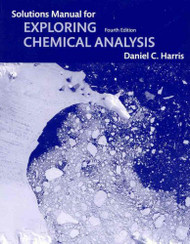 Student Solutions Manual For Exploring Chemical Analysis
