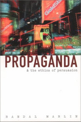 Propaganda And The Ethics Of Persuasion