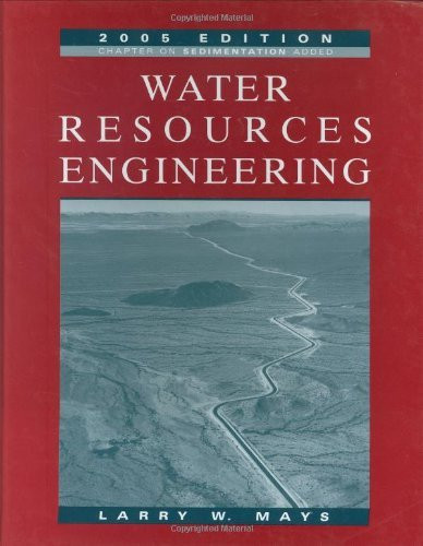Water resources engineering by larry w mays isbn 9780470460641.