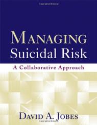 Managing Suicidal Risk by David Jobes