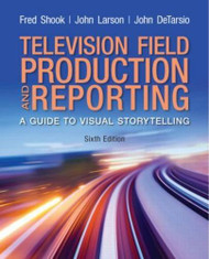 Television Field Production And Reporting - Frederick Shook