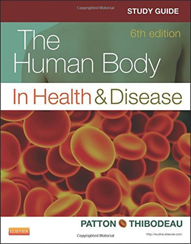 Study Guide To Accompany The Human Body In Health And Disease