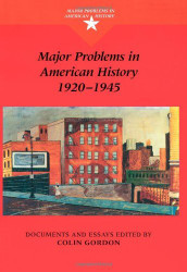 Major Problems In American History 1920-1945