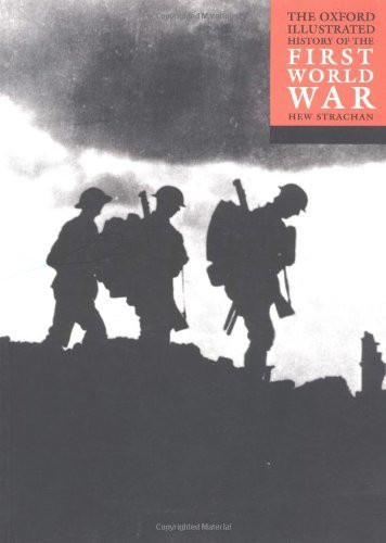 Oxford Illustrated History Of The First World War
