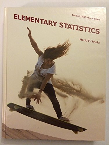Elementary Statistics California Edition