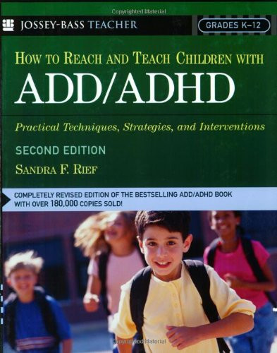 How To Reach And Teach Children With Add / Adhd