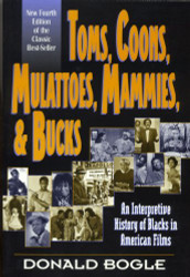 Toms Coons Mulattoes Mammies And Bucks - Donald Bogle